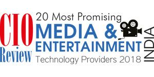 20 Most Promising Media and Entertainment solution providers 2018